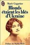 Blonds étaient les blés d'Ukraine