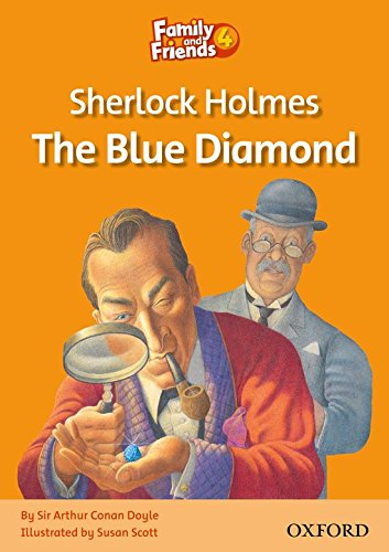 Family and Friends Readers 4: Family and Friends 4. Sherlock Holmes and the Blue Diamond (Family & Friends Readers)