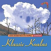 Klassic Koalas: Ancient Aboriginal Tales in New Retellings - Trade Color Edition