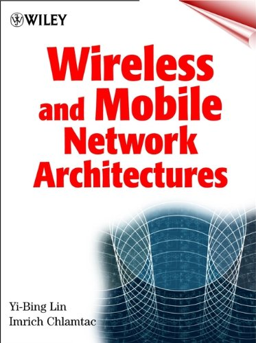Wireless and Mobile Network Architectures (English Edition)