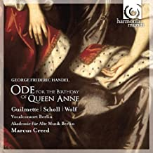 Handel: Ode for the Birthday of Queen Anne; Dixit Dominus (Helene Guilmette/Andreas Scholl/Vocalconsort Berlin/Akademie fur Alte Musik Berlin/Creed)