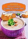 Scarica Libro 500 ricette di zuppe e minestre Piatti ricchi e genuini che portano sulla tavola il sano sapore della cucina (PDF,EPUB,MOBI) Online Italiano Gratis