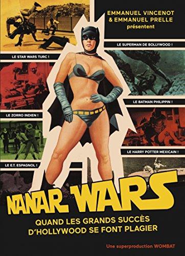 Nanar Wars : Une anthologie du cinéma de contrefaçon par Emmanuel Vincenot