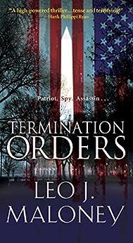 Termination Orders (A Dan Morgan Thriller Book 1) by [Maloney, Leo J.]