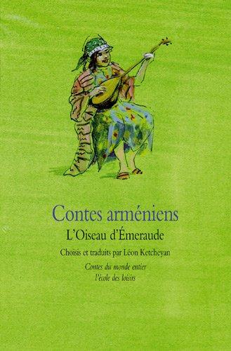 Contes arméniens : L'Oiseau d'Emeraude
