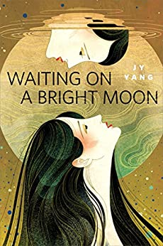 Waiting on a Bright Moon: A Tor.com Original by [Yang, JY]