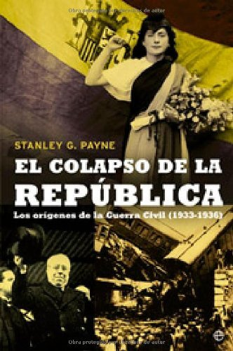 El Colapso De La Republica por Stanley G. Payne
