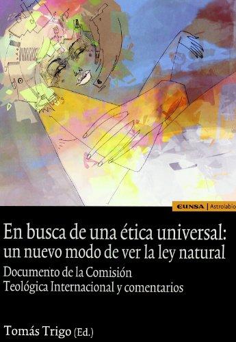 En busca de una etica universal: un nuevo modo de ver la ley natural , documento y comentario (Astrolabio religion) epub