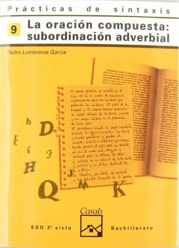 Prácticas de sintaxis 9. La oración compuesta: subordinación adverbial (Cuadernos ESO) - 9788421821428 por Pedro Lumbreras García