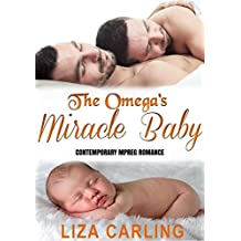 The Omega's Miracle Baby: M/M Non-Shifter Alpha/Omega MPREG (English Edition)