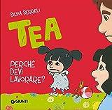 Scarica Libro Perche devi lavorare Tea (PDF,EPUB,MOBI) Online Italiano Gratis