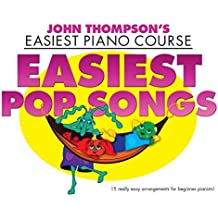 JohnThompson's Easiest Piano Course:EasiestPopSongs