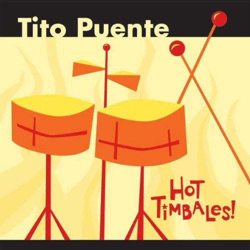Hot Timbales by Tito Puente (2002-08-13)
