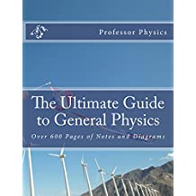 The Ultimate Guide to General Physics: Over 600 Pages of Notes and Diagrams (English Edition)