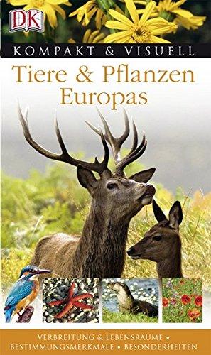 Kompakt & Visuell Tiere & Pflanzen Europas