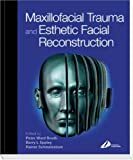 Maxillofacial Trauma and Esthetic Reconstruction