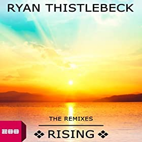 Ryan Thistlebeck-Rising (The Remixes)