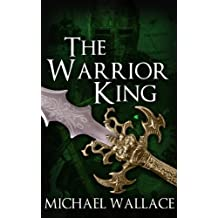 The Warrior King (The Dark Citadel Book 4) (English Edition)