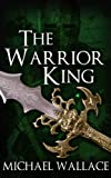 The Warrior King (The Dark Citadel Book 4)