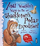 You Wouldn't Want to be on Shackleton's Polar Expedition!