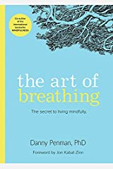 The Art of Breathing: The Secret to Living Mindfully Paperback