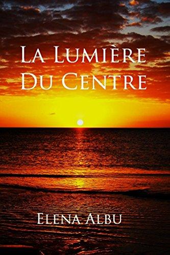 La Lumière du Centre (Le Signe du Soleil t. 1)