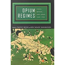 [(Opium Regimes : China, Britain and Japan, 1839-1952)] [Edited by Timothy Brook ] published on (September, 2000)