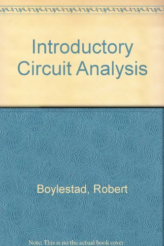 Introductory circuit analysis (Merrill's international series in electrical and electronics technology) by Robert L Boylestad (1982-01-01)