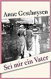 Anne Gesthuysen: Sei mir ein Vater