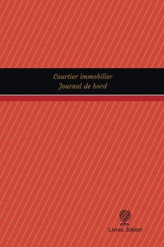 Courtier immobilier Journal de bord: Registre, 100 pages, 15,24 x 22,86 cm par Livres Jobiorr