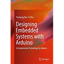 Designing Embedded Systems with Arduino: A Fundamental Technology for Makers