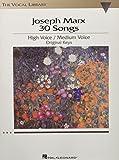 Joseph Marx 30 Songs: High Voice/Medium Voice Original Keys
