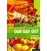 [(Our Day Out: The Musical: Improving Standards in English Through Drama at Key Stage 3 and GCSE)] [Author: Willy Russell] published on (June, 2011)