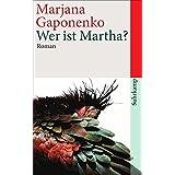 Wer ist Martha?: Roman (suhrkamp taschenbuch)