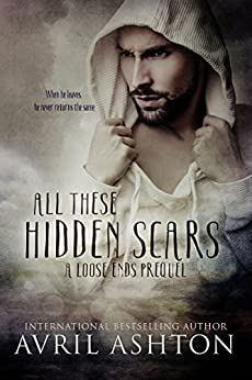All These Hidden Scars: A Loose Ends Prequel (English Edition) par [Ashton, Avril]