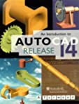 An Introduction to AutoCAD Release 14...