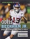 Odell Beckham Jr.: Pro Bowl Wide Receiver (Living Legends of Sports)