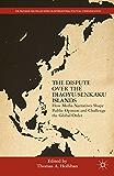 The Dispute Over the Diaoyu/Senkaku Islands: How Media Narratives Shape Public Opinion and Challenge the Global Order