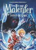 """Afficher """"Malenfer T5. Terres de magie terres de glace"""""""