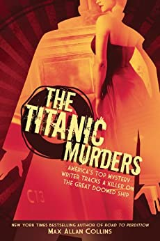 The Titanic Murders (Disaster Series) by [Collins, Max Allan]