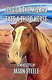 Jessica the Wizard Eats a Third Horse