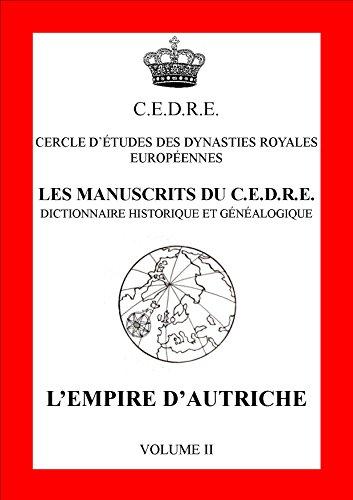 Les manuscrits du CEDRE - dictionnaire historique et genealogique - L'empire d'Autriche volume 2