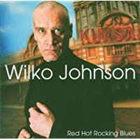 Red Hot Rocking Blues by Johnson, Wilko (2005-03-29)