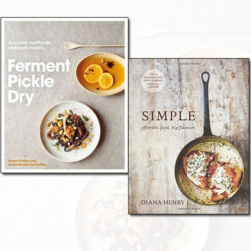 Ferment, Pickle, Dry and SIMPLE effortless food 2 Books Bundle Collection - Ancient Methods, Modern Meals, big flavours