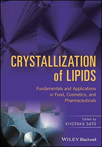 Crystallization of Lipids: Fundamentals and Applications in Food, Cosmetics, and Pharmaceuticals (English Edition)