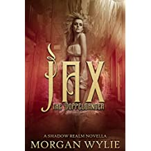 Jax: The Doppelgänger (A Shadow Realm Novella Book 2)