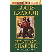 Bendigo Shafter (Louis L'Amour's Lost Treasures): A Novel
