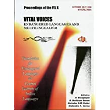 Vital Voices - Endangered Languages and Multilingualism: Proceedings of the Tenth FEL Conference, CIIL, Mysore, India