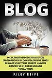 Blog: Die ultimativen Geheimnisse von erfolgreichem Blog erfolgreiche Blogs erklärt Schritt für Schritt , und wie können Sie in große Gewinne verwandeln (Digital Marketing, Band 3)