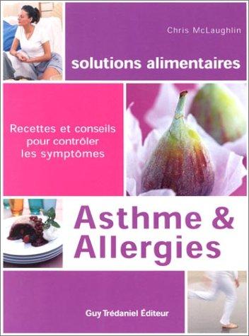 Asthmes et allergies : Recettes et conseils pour contrôler les symptômes par Chris McLaughlin